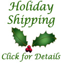 Holiday Shipping Info- Click Here!